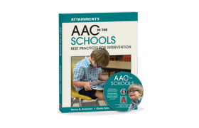 Attainment's AAC in the Schools: Best Practices for Intervention