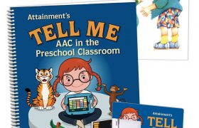 Attainment's Tell Me Program - AAC in the Preschool Classroom